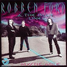 Robben Ford & The Blue Line – Mystic Mile (1993)